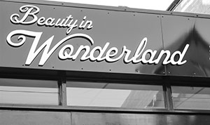 Beauty In Wonderland Sign